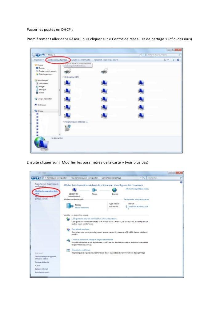 Passer les postes en DHCP :Premièrement aller dans Réseau puis cliquer sur « Centre de réseau et de partage » (cf ci-desso...