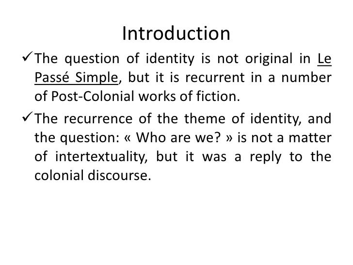 Le Passé Simple's and Things Fall Apart's Attitudes toward the Colonial Discourse (a Comapative Study) Slide 3