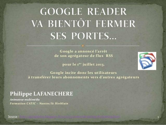 Google a annoncé l'arrêt                                de son agrégateur de f lux RSS                                    ...