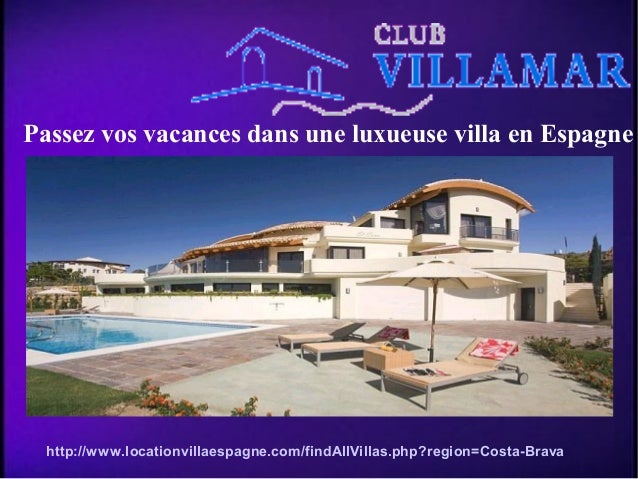 Passez vos vacances dans une luxueuse villa en Espagne http://www.locationvillaespagne.com/findAllVillas.php?region=Costa-...