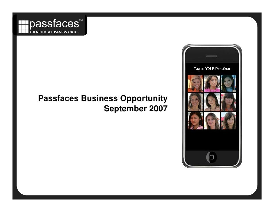 Passfaces Business Opportunity                September 2007