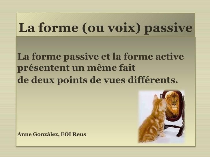 La forme (ou voix) passive