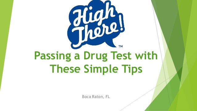 Passing a Drug Test with These Simple Tips Boca Raton, FL