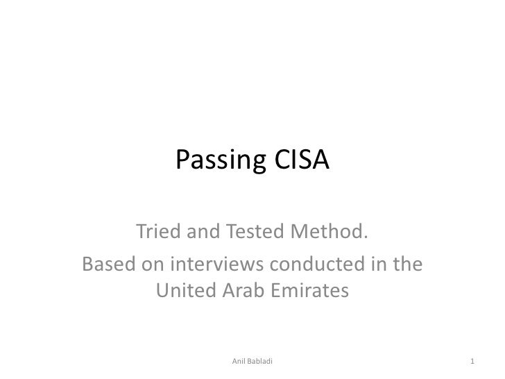 Passing CISA<br />Tried and Tested Method.<br />Based on interviews conducted in the United Arab Emirates<br />1<br />Anil...