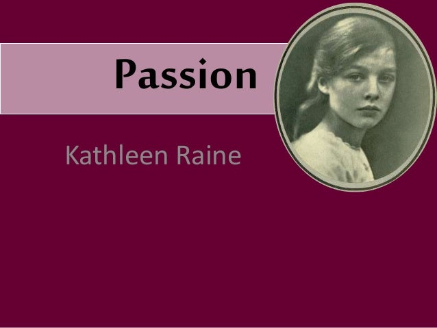 Passion Kathleen Raine