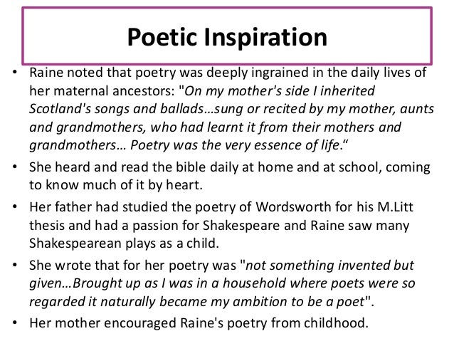 """Poetic Inspiration • Raine noted that poetry was deeply ingrained in the daily lives of her maternal ancestors: """"On my mot..."""
