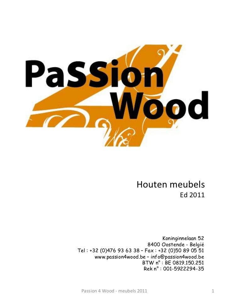 Houten meubels                                          Ed 2011                                    Koninginnelaan 52      ...