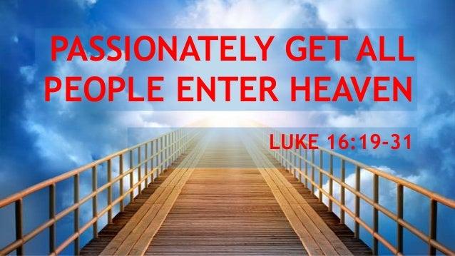 PASSIONATELY GET ALL PEOPLE ENTER HEAVEN LUKE 16:19-31