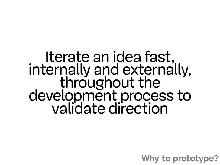 Iterate an idea fast,internally and externally,      throughout thedevelopment process to     validate direction          ...