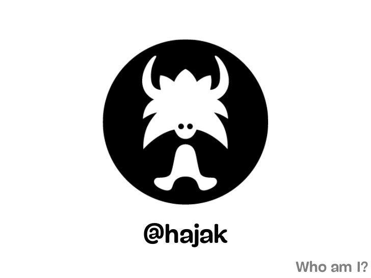 @hajak         Who am I?