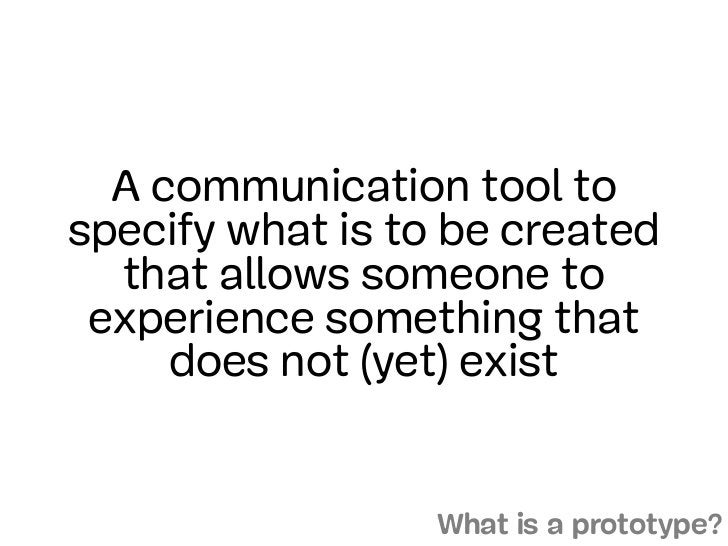 A communication tool tospecify what is to be created  that allows someone to experience something that     does not (yet) ...