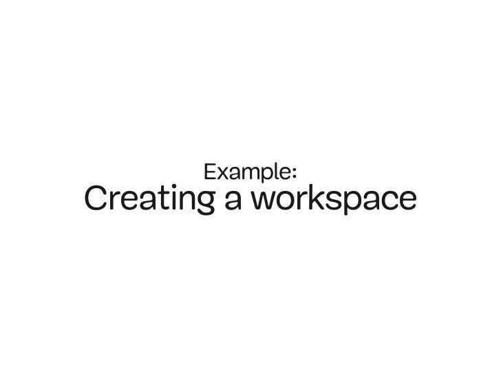 Example:Creating a workspace