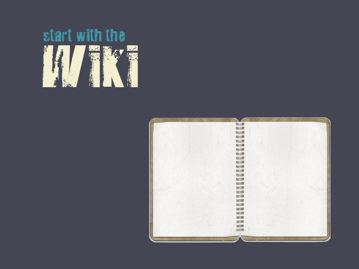 start with theWiki