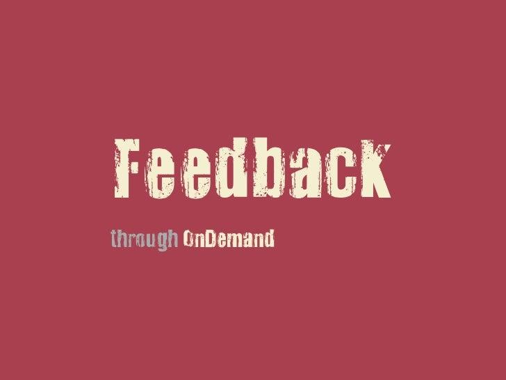 Feedbackthrough OnDemand