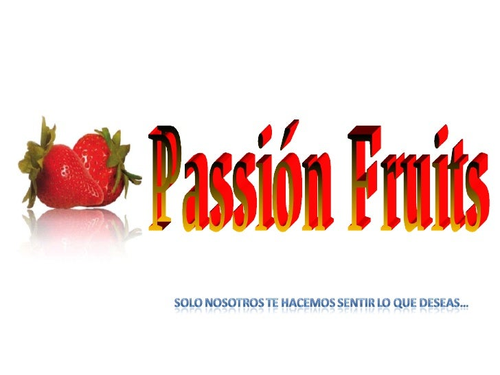 Passión Fruits