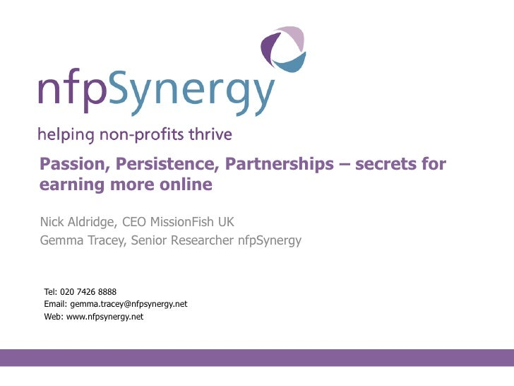 Passion, Persistence, Partnerships – secrets forearning more onlineNick Aldridge, CEO MissionFish UKGemma Tracey, Senior R...