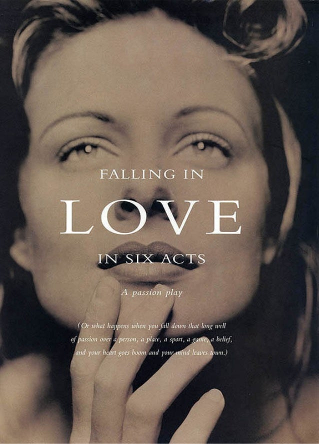 FALLING IN LOVE IN SIX ACTS: A PASSION PLAY - (or what happens when you fall down that longwell of passion over a person, ...