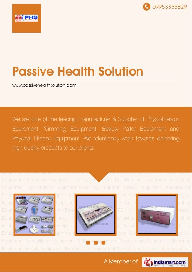 09953355829A Member ofPassive Health Solutionwww.passivehealthsolution.comPhysiotherapy Equipment Slimming Equipment Beaut...
