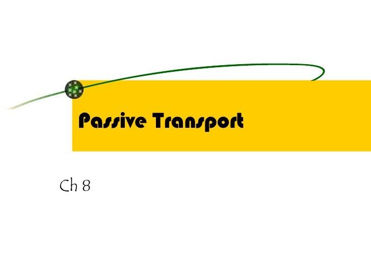 Passive Transport Ch 8