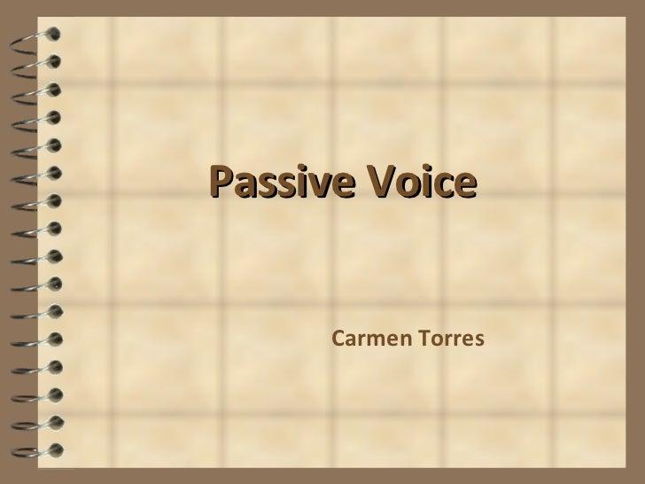 Passive Voice Carmen Torres
