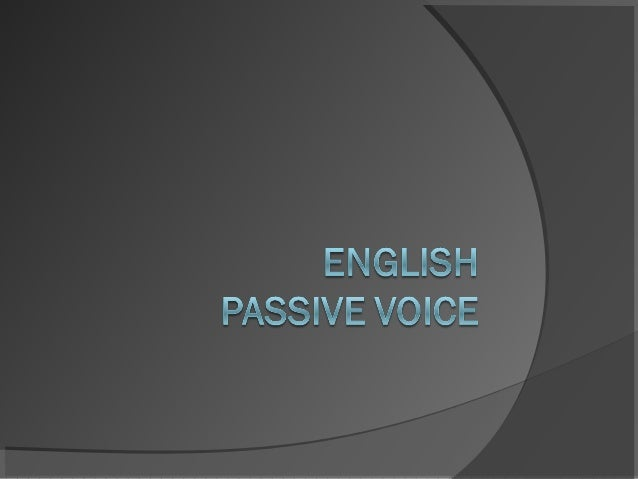 Active vs. Passive voice   In active sentences, the thing or person doing    the action is the subject of the sentence an...