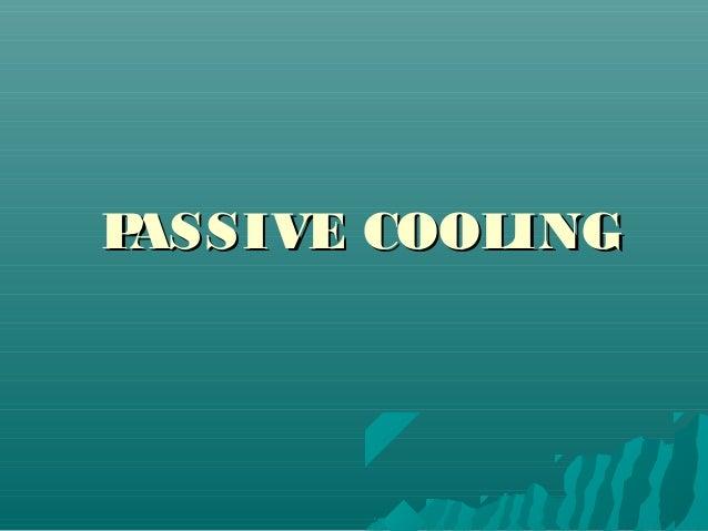 P ASSIVE COOLING