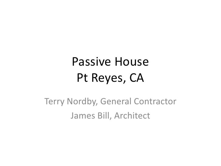 Passive HousePt Reyes, CA<br />Terry Nordby, General Contractor<br />James Bill, Architect<br />