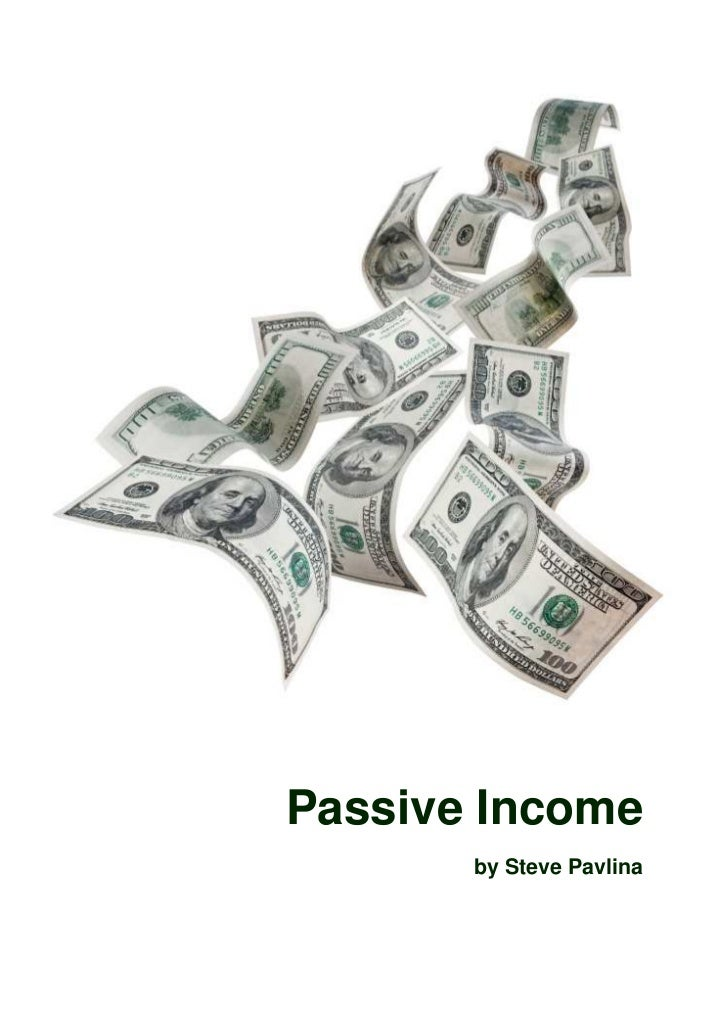 Passive Income       by Steve Pavlina