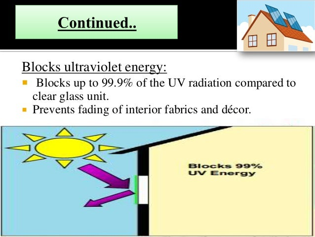 Warmer in winter:  Low-e-characteristics reflects furnace hear back into the room and provides low u-value insulation pro...