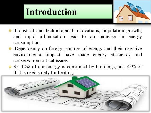  Industrial and technological innovations, population growth, and rapid urbanization lead to an increase in energy consum...