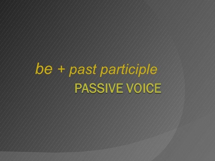be  + past participle