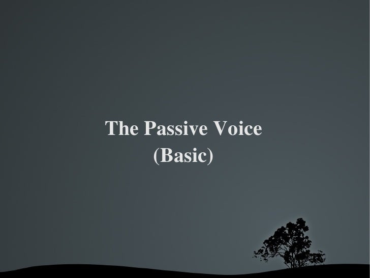 The Passive Voice (Basic)
