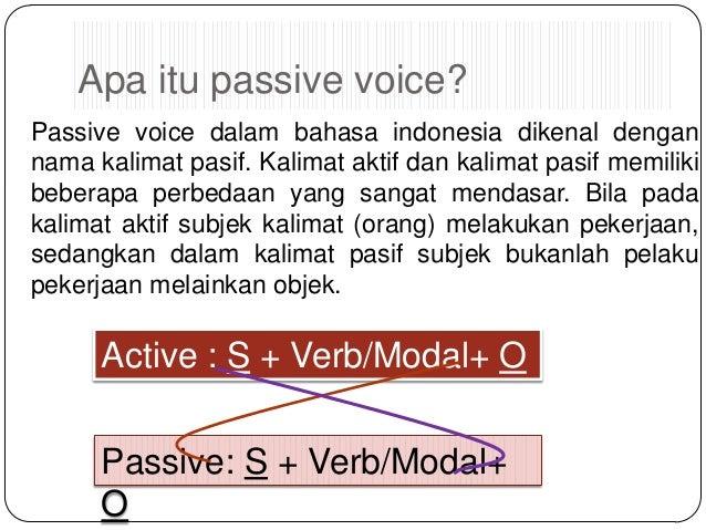 Apa itu passive voice? Passive voice dalam bahasa indonesia dikenal dengan nama kalimat pasif. Kalimat aktif dan kalimat p...