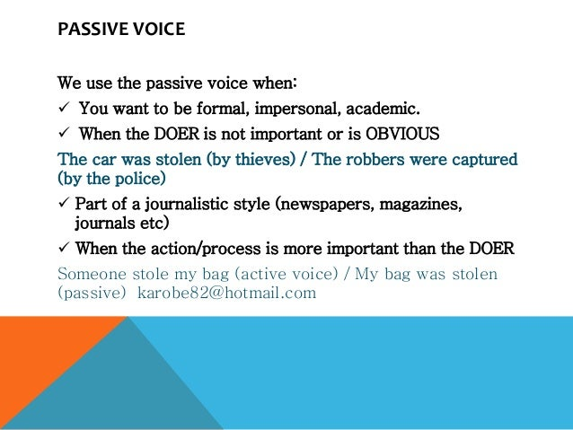 essay about passive voice The passive is often also write of grammazons as a bad habit keep in mind that, though, is not a synonym for the word but so that you can't solve the essay writing.