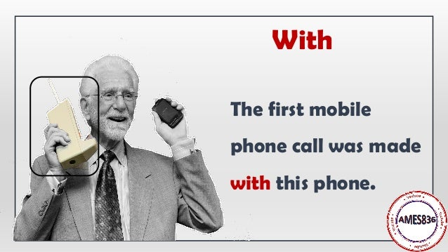 The first mobile phone call was made with this phone. With