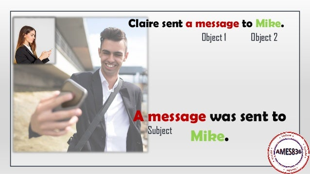 A message was sent to Mike. Claire sent a message to Mike. Object 1 Object 2 Subject