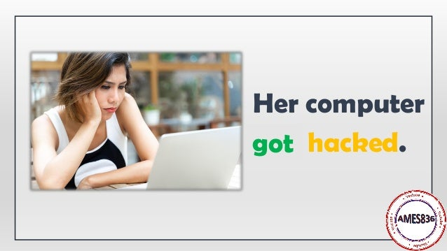 Her computer was hacked.got
