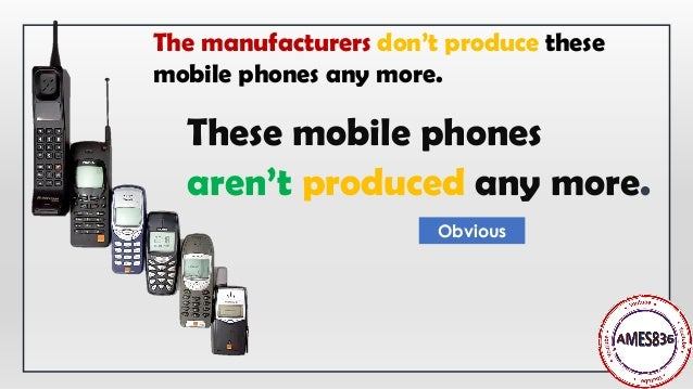 These mobile phones aren't produced any more. The manufacturers don't produce these mobile phones any more. Obvious