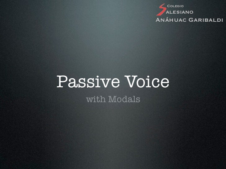 Colegio                   alesiano                 Anáhuac GaribaldiPassive Voice   with Modals