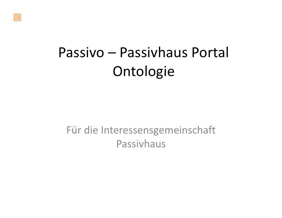Passivo – PassivhausPortal          Ontologie    FürdieInteressensgemeinschaft              Passivhaus