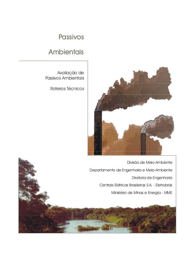 Passivos Ambientais Avaliação de Passivos Ambientais Roteiros Técnicos Divisão de Meio-Ambiente Departamento de Engenharia...