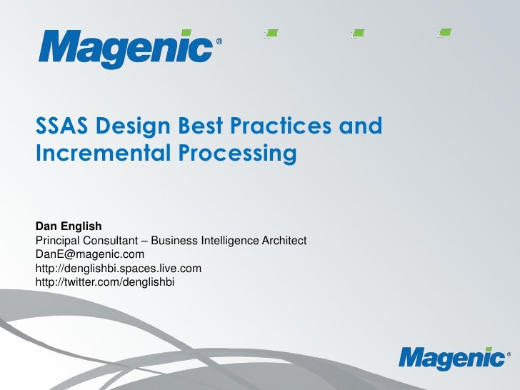 SSAS Design Best Practices and Incremental Processing  Dan English Principal Consultant – Business Intelligence Architect ...