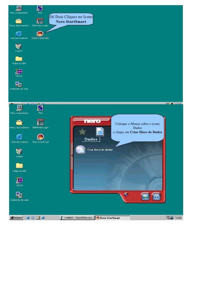 Dê Dois Cliques no Icone    Nero StartSmart                                Coloque o ponteiro do mouse sobre Dados        ...