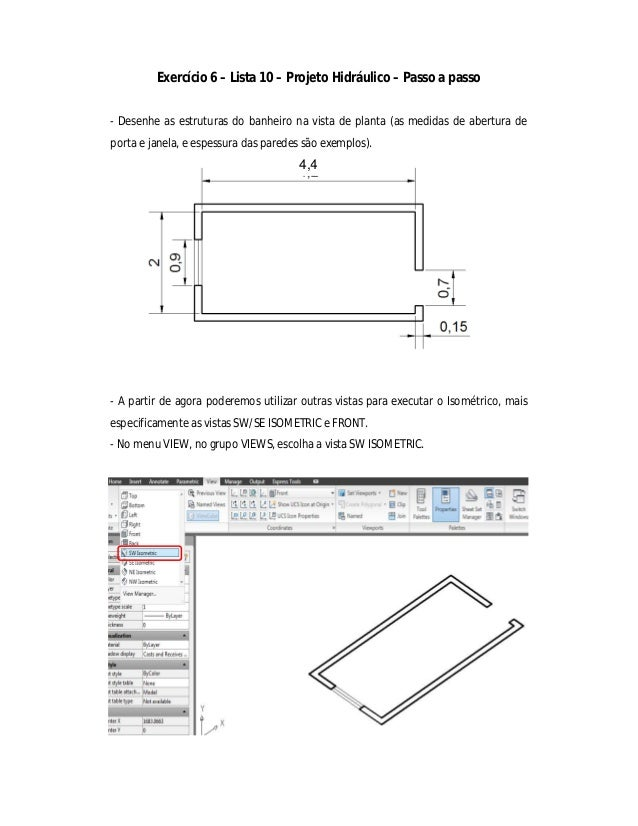 Exercício 6 – Lista 10 – Projeto Hidráulico – Passo a passo - Desenhe as estruturas do banheiro na vista de planta (as med...