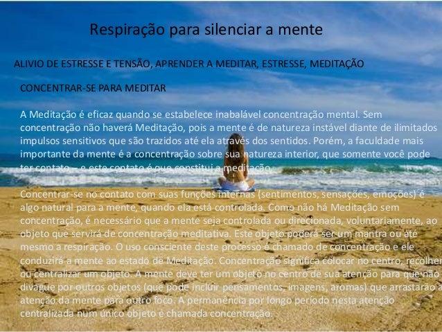 ALIVIO DE ESTRESSE E TENSÃO, APRENDER A MEDITAR, ESTRESSE, MEDITAÇÃO Respiração para silenciar a mente CONCENTRAR-SE PARA ...