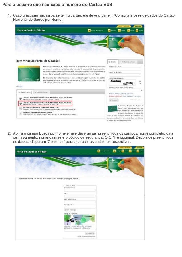 """Para o usuário que não sabe o número do Cartão SUS  1. Caso o usuário não saiba se tem o cartão, ele deve clicar em """"Consu..."""