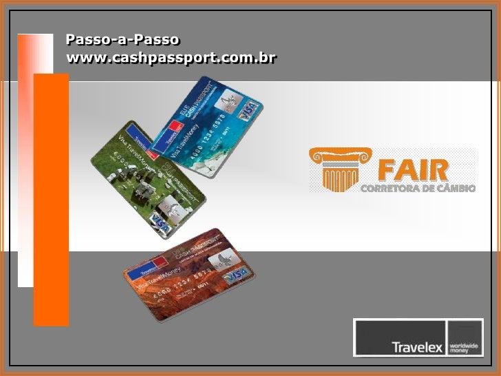 Passo-a-Passo<br />www.cashpassport.com.br<br />