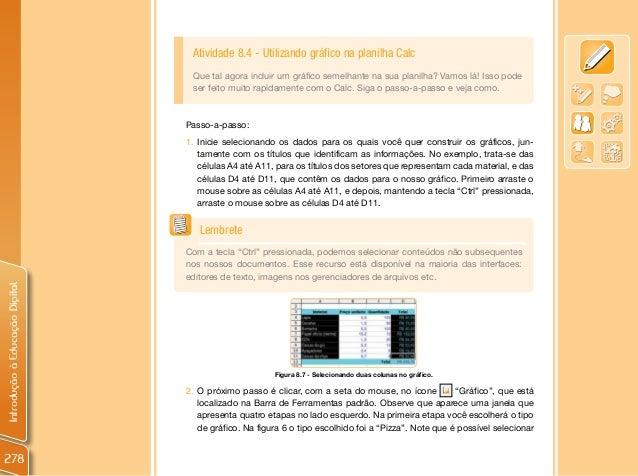 Atividade 8.4 - Utilizando gráfico na planilha Calc                                 Que tal agora incluir um gráfico semel...