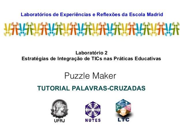 Laboratórios de Experiências e Reflexões da Escola Madrid                         LEREM                      Laboratório 2...