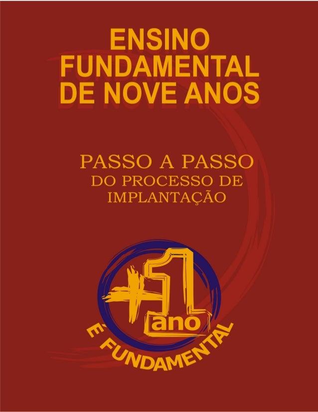 Ensino fundamental de nove anos: passo a passo do processo de implantação MINISTÉRIO DA EDUCAÇÃO SECRETARIA DE EDUCAÇÃO BÁ...